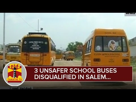 3 Unsafe School Buses disqualified in Salem - Thanthi TV