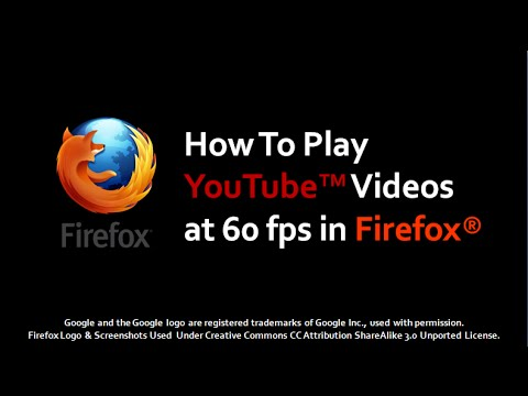 How to Play YouTube Videos at 60 fps in Firefox