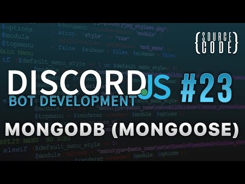 Discord.JS Bot Development - MongoDB (Mongoose) - Episode 23