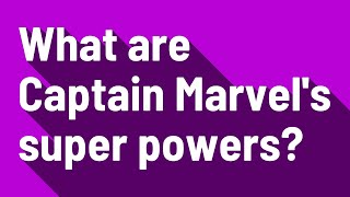 Download What are Captain Marvel's super powers? Video