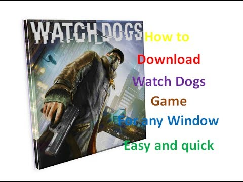 How to Download Watch Dogs free for PC in any windows 64bit Best way