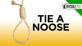 Easy Steps To The Perfect Hangman S Noose Invisible Man