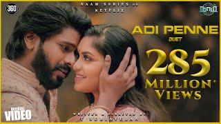 Naam - Adi Penne (Duet) Official Video [4K] - T Suriavelan | Rupiny | Stephen Zechariah ft Srinisha