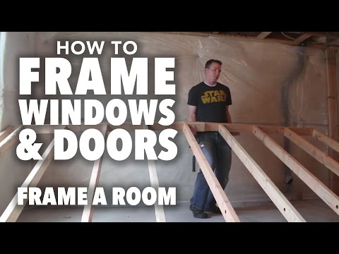 How to Frame a Room: Part 2 - Framing Windows and Doors