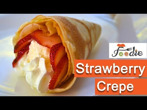 Strawberry crepe recipe | Crepe ice cream recipe | How to make crepe |Best crepes recipe| Foodie