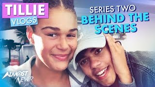 Tillie Vlogs: Behind The Scenes Series Two | Almost Never