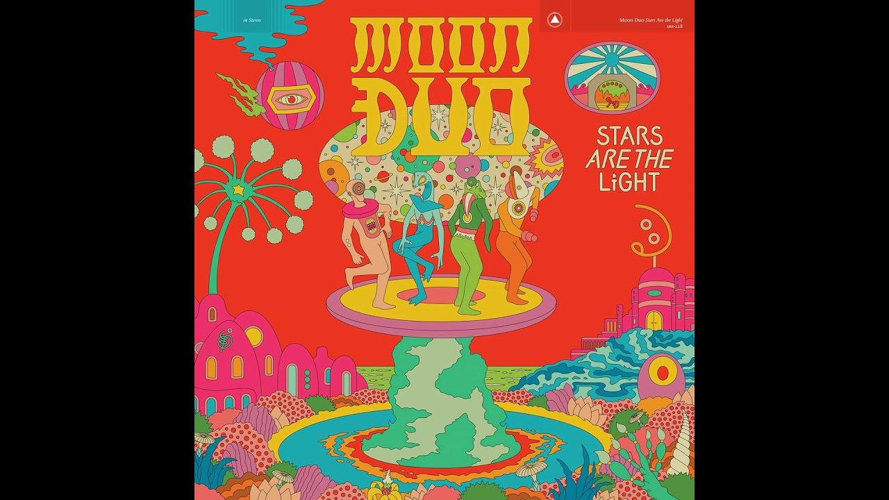 Moon Duo - Stars Are the Light (Full Album 2019)