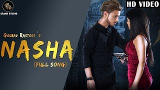 Nasha (Full song)   Gaurav Rastogi   Feat. Deepika Butola   Grand studio