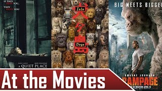 At the Movies with Smokey | A Quiet Place, Isle of Dogs, and Rampage