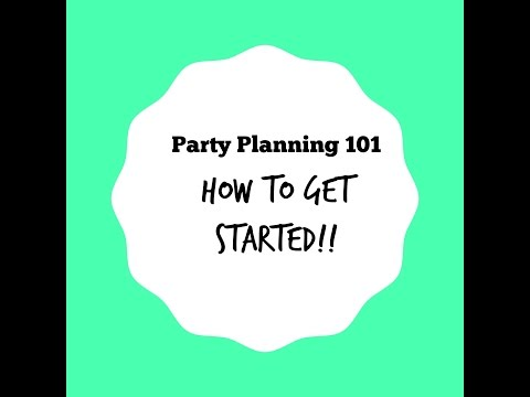 Party planning 101-  video # 2 How to get started (Pre party planning)