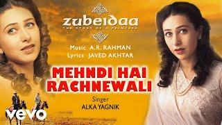Mehndi Hai Rachnewali - Official Audio Song   Zubeidaa   A.R. Rahman