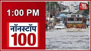 उत्तर से दक्षिण तक बारिश का कहर | News 100 Nonstop