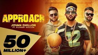 Approach (Full Video) Jovan Dhillon feat. Dilpreet Dhillon I Karan Aujla | Latest Punjabi Songs 2018