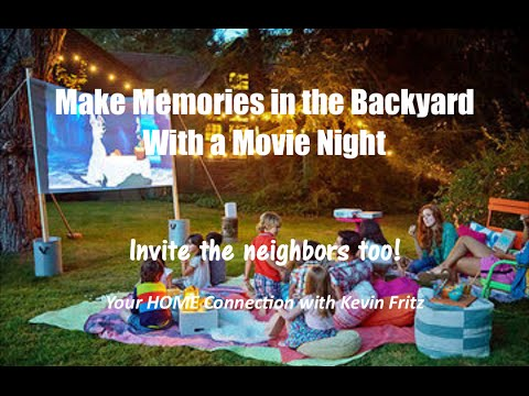 Make Memories in the Backyard With a Movie Night