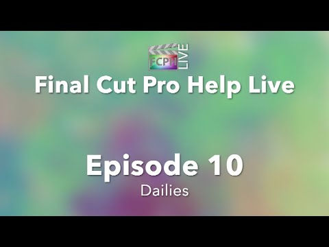 Final Cut Pro Help Live: Dailies
