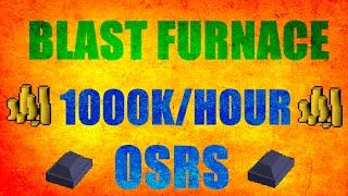new blast furnace guide 1m hour best smithing exp oldschoo