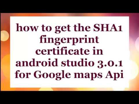 How to get the SHA1 fingerprint certificate in android studio 3 0 1 for google maps api app