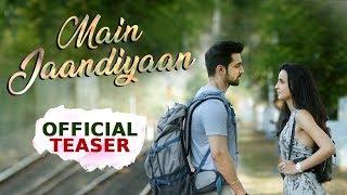 Main Jaandiyaan | Official Teaser 1 | Sanaya Irani, Arjit Taneja | Story Unveils on 31st Aug