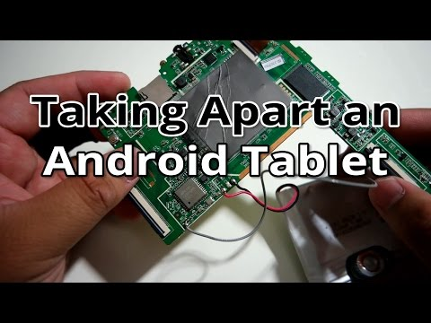 Taking apart an Android Tablet - Checking out its Anatomy