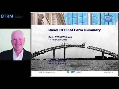 BTRM Webinar: Basel III Final Form - A Concise Guide