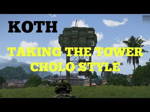 ARMA 3 KOTH CLEARING THE TOWER CHOLO STYLE