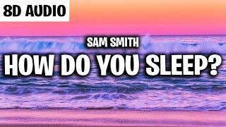 Sam Smith - How Do You Sleep? (8D AUDIO)