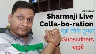 #71 Sharmaji Live Q&A #askSharmaji @ Twitter | Collaboration