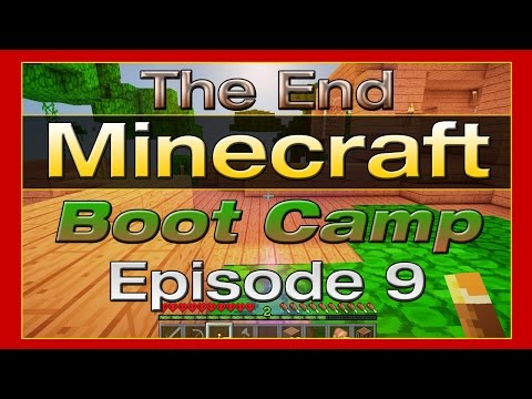 Minecraft Boot Camp - Episode 9: The End