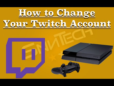 How to change a Twitch Account on the PS4 (60fps) [1080p] | By SNNTEC