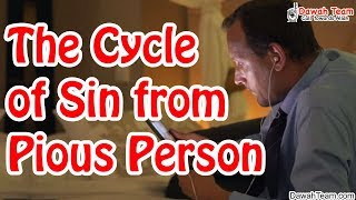 The Cycle of Sin from Pious Person ᴴᴰ ┇Emotional Reminder┇ Dawah Team