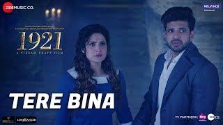 Tere Bina | 1921 |Zareen Khan & Karan Kundrra|Arijit Singh & Aakanksha Sharma|Asad Khan|Vikram Bhatt