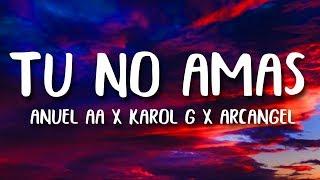 Anuel AA, Karol G, Arcangel - Tu No Amas (Letra/Lyrics)