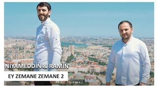 Niyameddin Umud &  Ramin Edaletoglu - Ey Zemane Zemane  2 (Official klip)