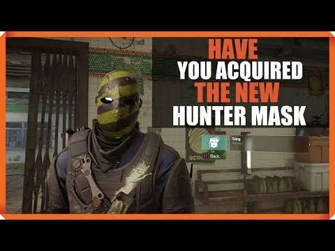 The Division | HAVE YOU ACQUIRED THE NEW HUNTER MASK | GO GET IT NOW