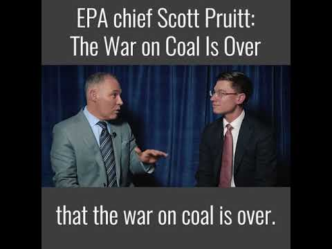EPA Chief Scott Pruitt: The War on Coal is Over