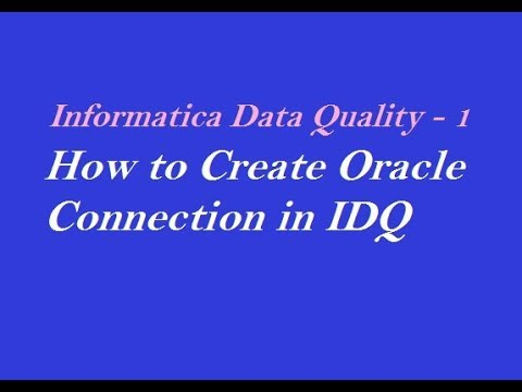 IDQ 1 : How to Create Oracle Connection in Informatica Data Quality