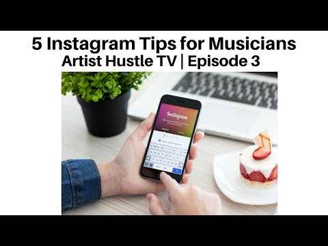 5 Instagram Tips for Musicians   ArtistHustle TV Episode 3
