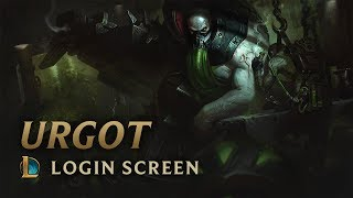 Urgot | Login Screen - League of Legends