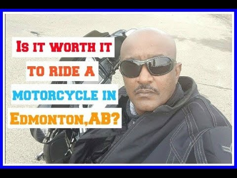 Is it worth it to have a motorcycle in Edmonton