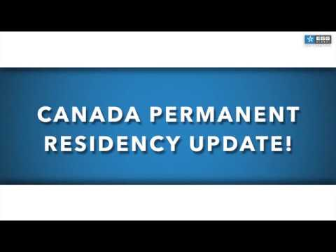 Canada Permanent Residency Update.