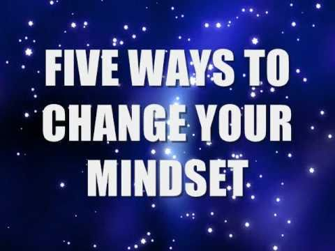 Five Ways to Change Your Mindset
