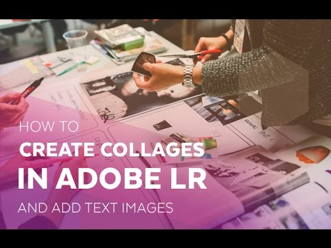 How to Create Collages in Adobe Lightroom and add Text Images