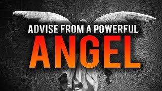 POWERFUL ANGEL GIVES US LIFE CHANGING ADVICE