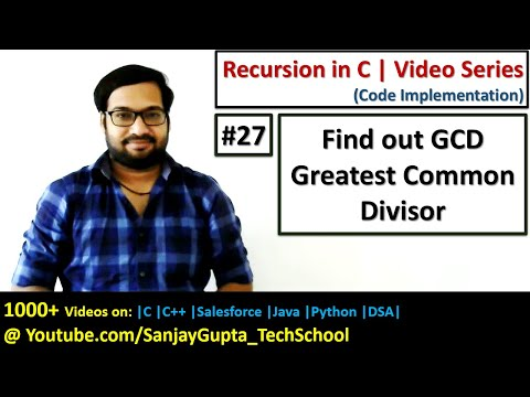 27 Recursion | Find out greatest common divisor GCD using recursion in C | by Sanjay Gupta
