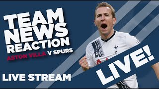 Aston Villa vs Tottenham Hotspur | Live Team News Reaction | With Barnaby Slater