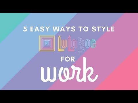 5 Must-See Ways to Style your LuLaRoe for the Office