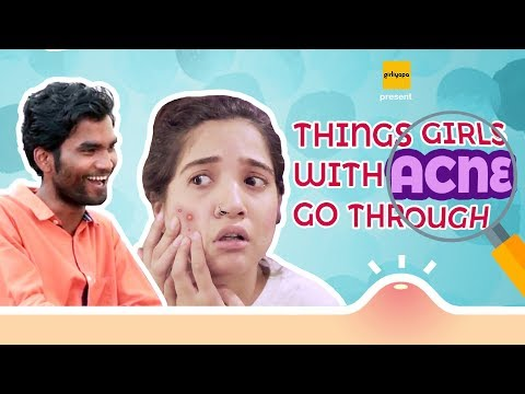 Girliyapa's Things Girls With Acne Go Through