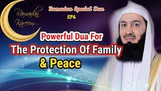 Powerful Dua For The Protection Of Family & Peace | Ep #6 SFR | Ramadan 2018