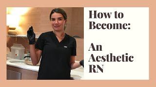 How To Become An Aesthetic Nurse
