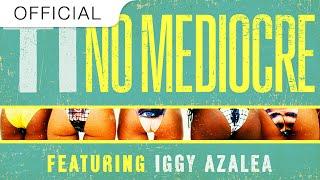T.I. - No Mediocre Feat. Iggy Azalea (Grandtheft Trap Remix Feat. Migos)